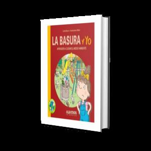 Libro La Basura Y Yo Aprender A Cuidar El Medio Ambiente (Coleccion La Ecología Y Yo) Blanco - Editorial Albatros (AGOTADO)