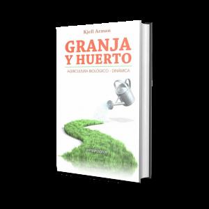 Libro Granja y Huerto Agricultura Biológico-Dinámica Autor Kjell Arman Editorial Antroposofica