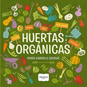 Libro Huertas Orgánicas Por Escriva María Gabriela Editorial Albatros