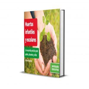 Libro Huertas infantiles y escolares Miriam Kaufman Editorial: Novedades Educativas