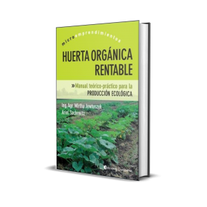 Libro Huerta Orgánica Rentable Ing. Mirtha Jewtuszyk