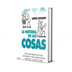 Libro La Historia De Las Cosas Annie Leonard FCE