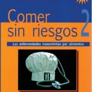 Libro Comer Sin Riesgos 2 Las enfermedades transmitidas por Alimentos Rey Ana · Hemisferio Sur