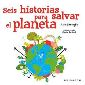 Libro Seis Historias Para Salvar El Planeta