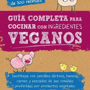 Libro Guía completa para cocinar con ingredientes veganos Joni Marie Newman