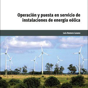 Libro Operación y puesta en servicio de instalaciones de energía eólicas de Luis Romero Lozano