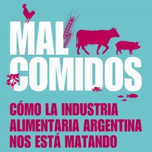 Libro Malcomidos: Cómo la industria alimentaria argentina nos está matando Soledad Barruti