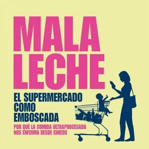 Libro Mala leche de Soledad Barruti Editorial Planeta