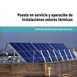 Libro Puesta en servicio y operación de instalaciones solares térmicas de Jacinto Díaz Marcilla y Jesús Enrique Ruiz García
